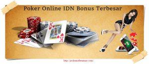 Poker Online IDN Bonus Terbesar